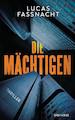 """Literatur Sandgarten: Autorenlesung mit Lucas Fassnacht: """"Die Mächtigen"""""""