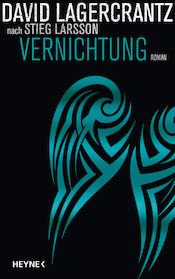 Vernichtung nach Stieg Larsson, David Lagercrantz