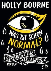 Spinster Girls - Was ist schon normal